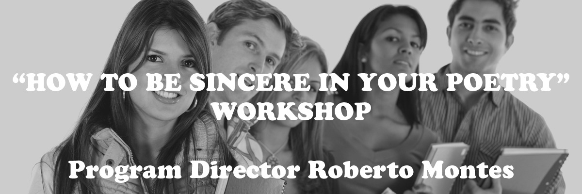 """ ""HOW TO BE SINCERE IN YOUR POETRY"" WORKSHOP WITH PROGRAM DIRECTOR ROBERTO MONTES COMPLETE COURSE ON NAP UNIVERSITY ONLINE """